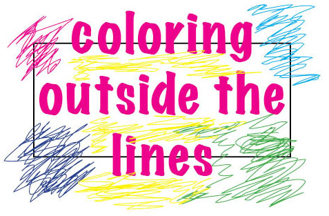 Outside The Lines Coloring Book Review : You Don t Need to Color Inside the Lines: A Few Thoughts On Creativity