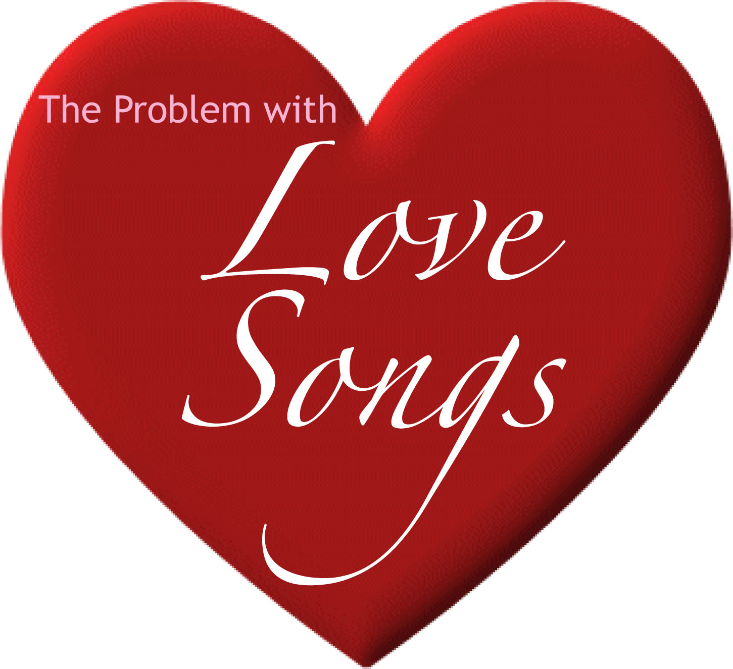The Problem With Love Songs