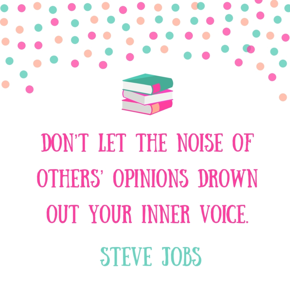 Don't let the noise of others drown out your inner voice.